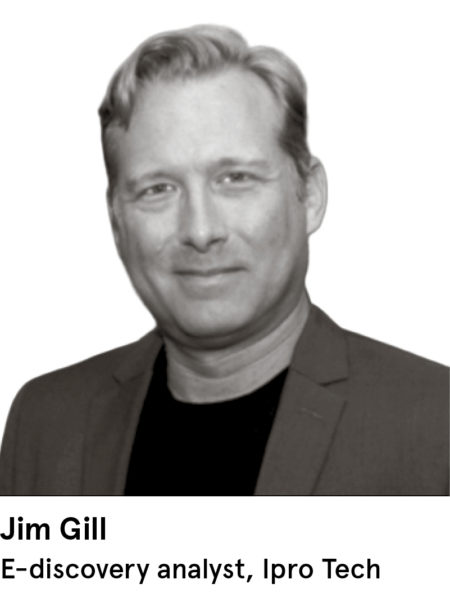 Jim Gill, E-discovery analyst, Ipro Tech